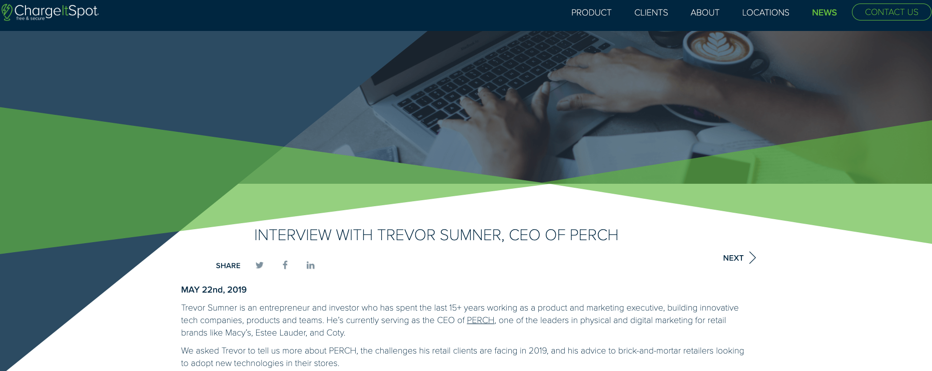 """""""2019 is the year physical retail will take its crown back. If you want to be part of that renaissance, design experiences that make sense to your customers and meet their expectations.""""  Trevor Sumner, CEO of Perch, had the opportunity to speak with ChangeItSpot to share his take on the future of brick and mortar retail.   Read the full article here."""