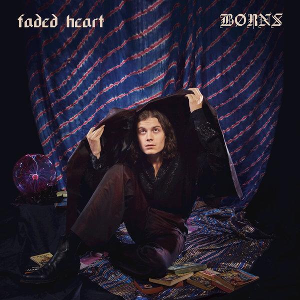 BØRNS - Faded Heart