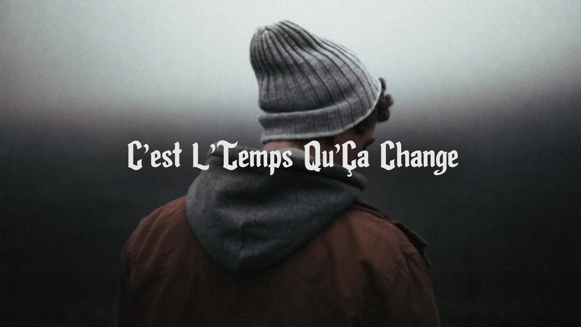 07.Thumbnail_LVC_C'est L'Temps Qu'Ça Change.jpg