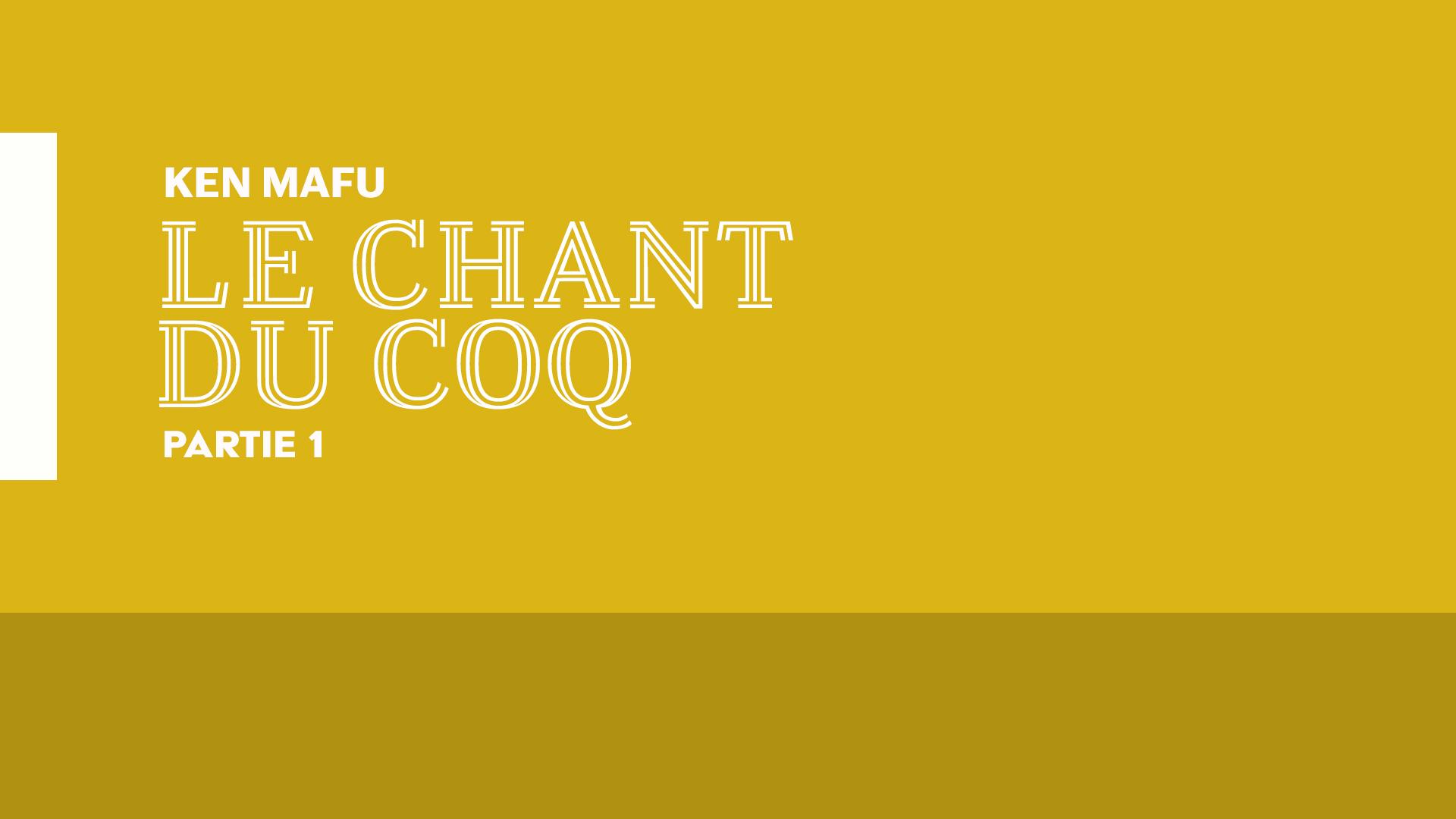 13.Thumbnail_LVC_Le Chant Du Coq_Pt1.jpg
