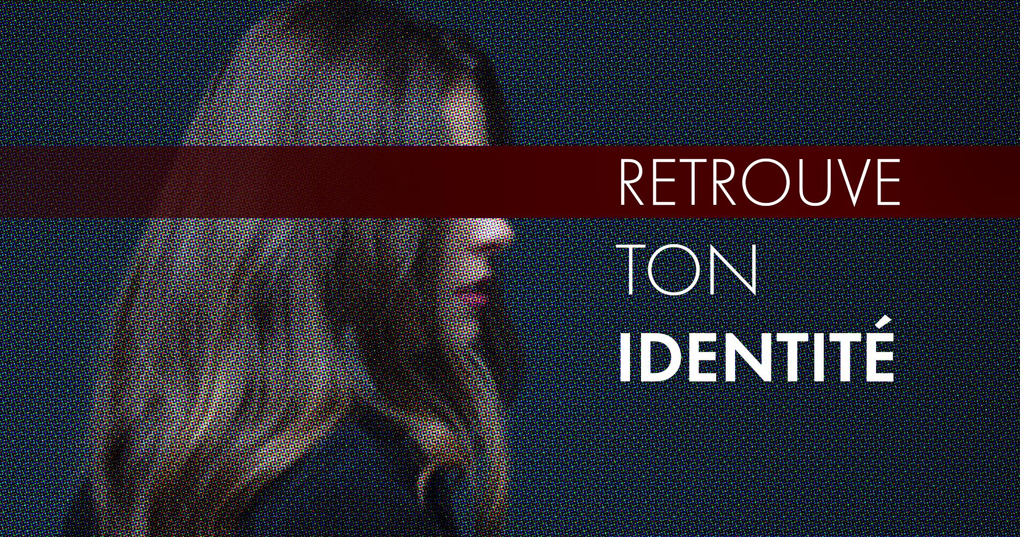 2019-07-28_LVC_Retrouve ton identité_v3.jpg