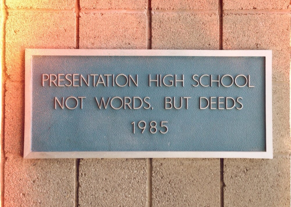 Not Words, But Deeds - Presentation High School's motto. image from PHS's Yelp page.