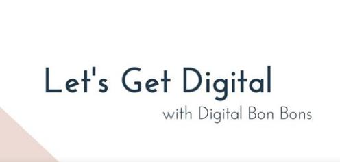 Let's Get Digital with Digital Bon Bons