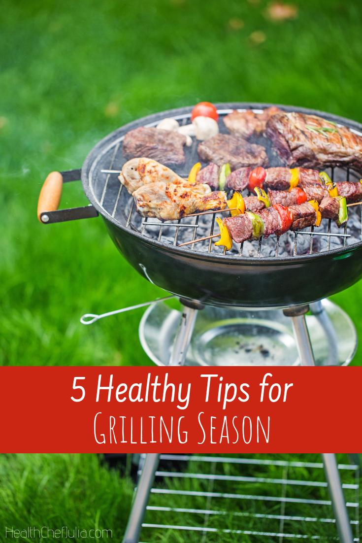 5 Healthy Tips for Grilling Season | Health Chef Julia