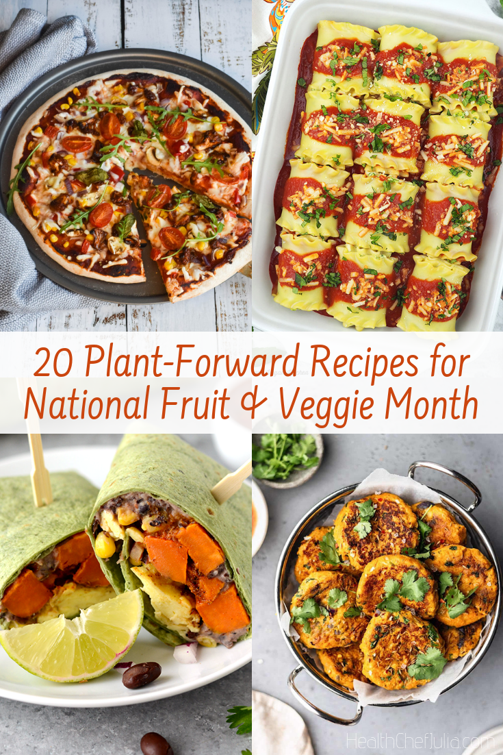 20 Plant-Forward Recipes for National Fruit & Veggie Month