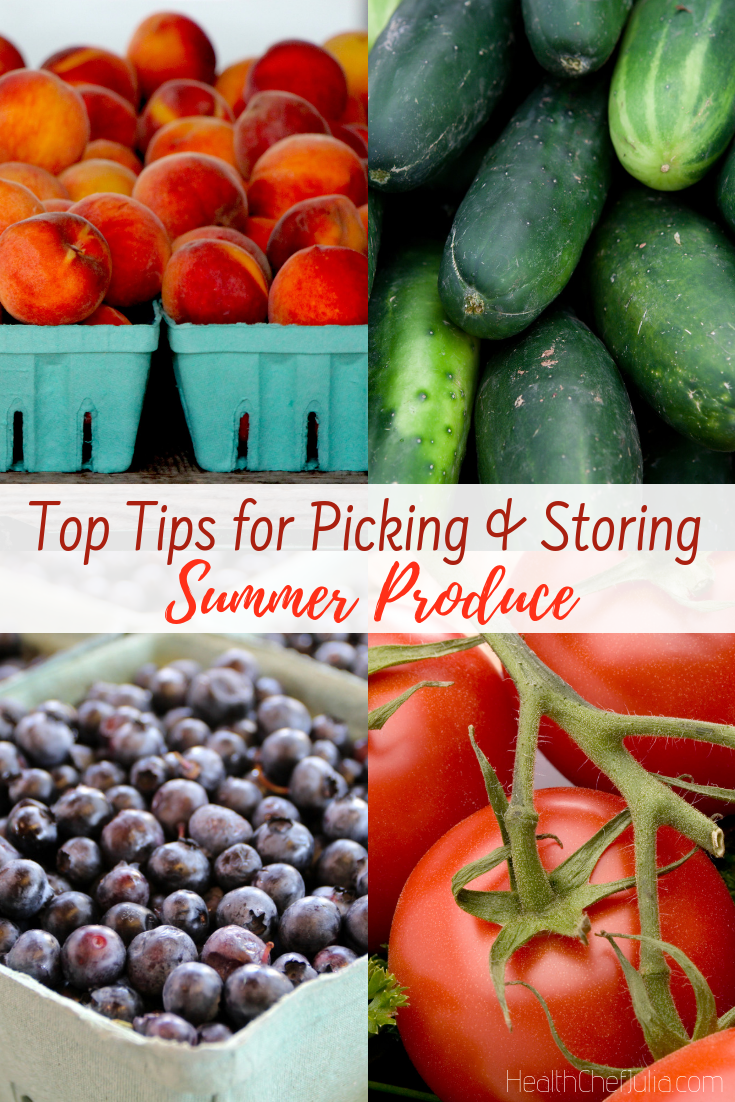 Tips for Picking and Storing Summer Produce | Health Chef Julia