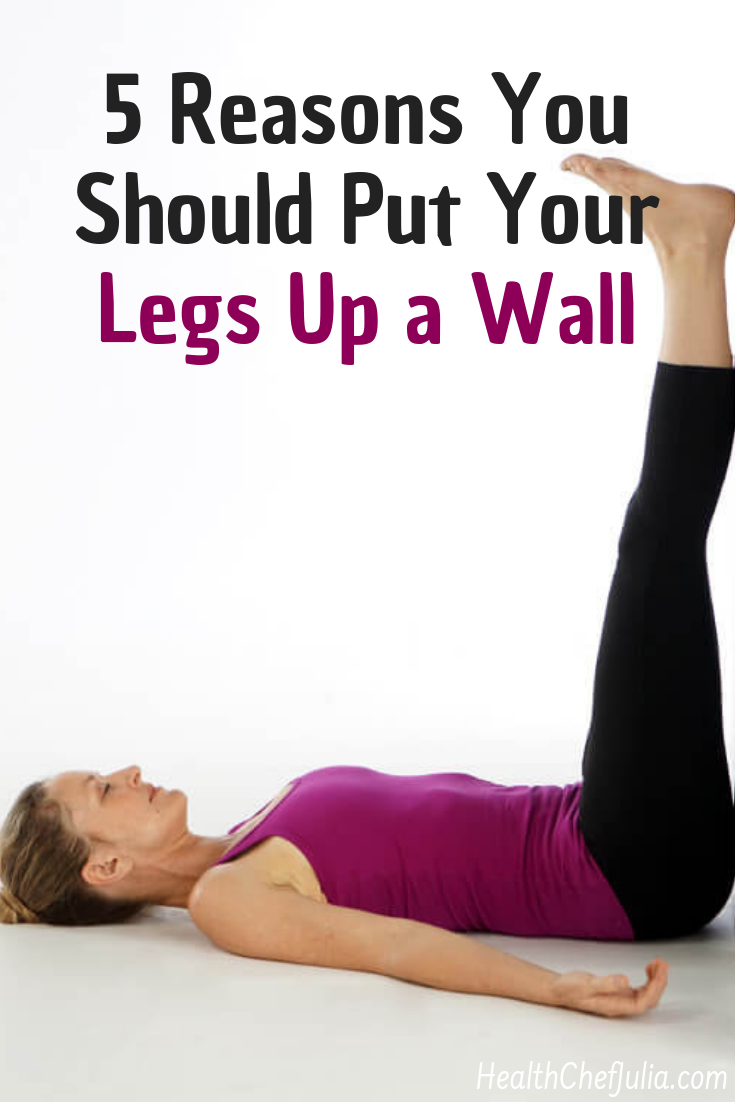 5 Reasons You Should Put Your Legs Up a Wall