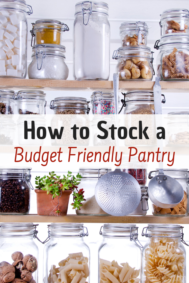 How to Stock a Budget Friendly Pantry | Health Chef Julia