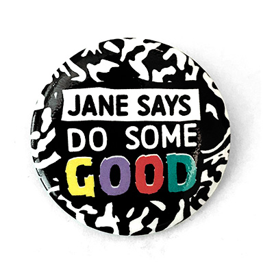 "2"" Button  JANE SAYS @ LOLLA"