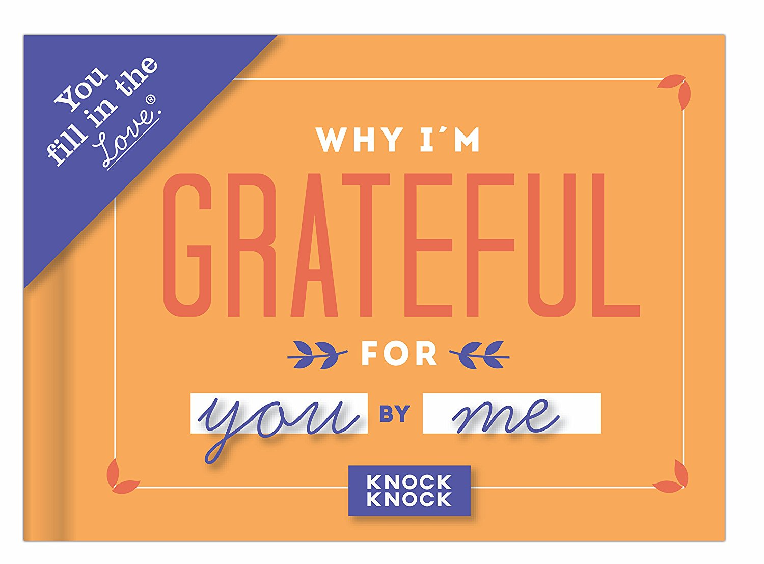 Tell them how grateful you are for them. - $