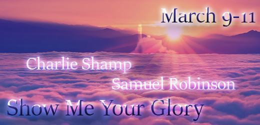 SHOW ME YOUR GLORY, MARCH 9-11, 2018  Schedule:  Friday, March 9 @7:00pm Charlie Shamp Saturday, March 10 @10:00am Bidal Torrez Saturday, March 10 @2:00pm Charlie Shamp Saturday, March 10 @7:00pm Samuel Robinson Sunday, March 11 @10:30am Samuel Robinson  (Schedule subject to change without notice)  No Registration Fee (Freewill offerings collected at each session)  Valley Harvest Church 2216 American Drive Neenah, WI 54956 Phone: (920) 428-1669