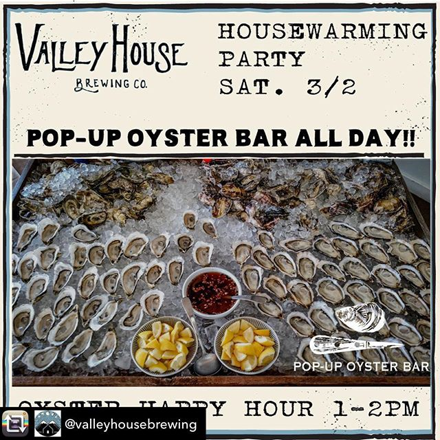 Today is the day! Hope to see you all there 🐚 🌞 🍻  Repost from @valleyhousebrewing using @RepostRegramApp - THIS Saturday, March 2nd—at our 2nd Annual Housewarming Party— @popupoysterbar will be shucking all day, with #twobuckshucks during #oysterhappyhour from 1-2pm.  #valleyhousebrewing #WAbeerOH  #drinkWAbeer