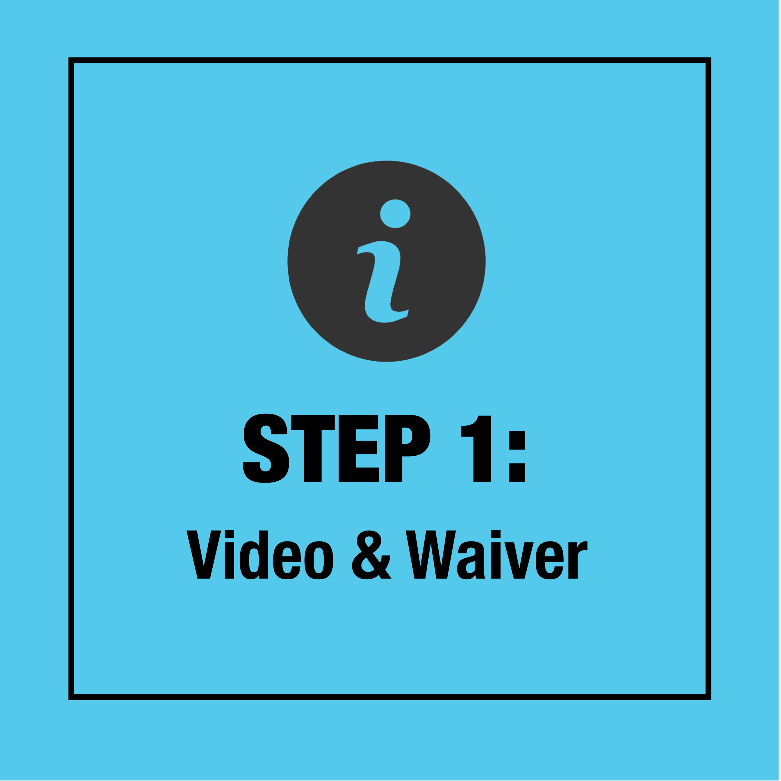 We'll have you watch our intro video and sign the waiver.