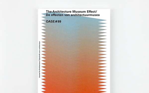 OASE 99: THE Architecture Museum Effect - DECEMBER 2017