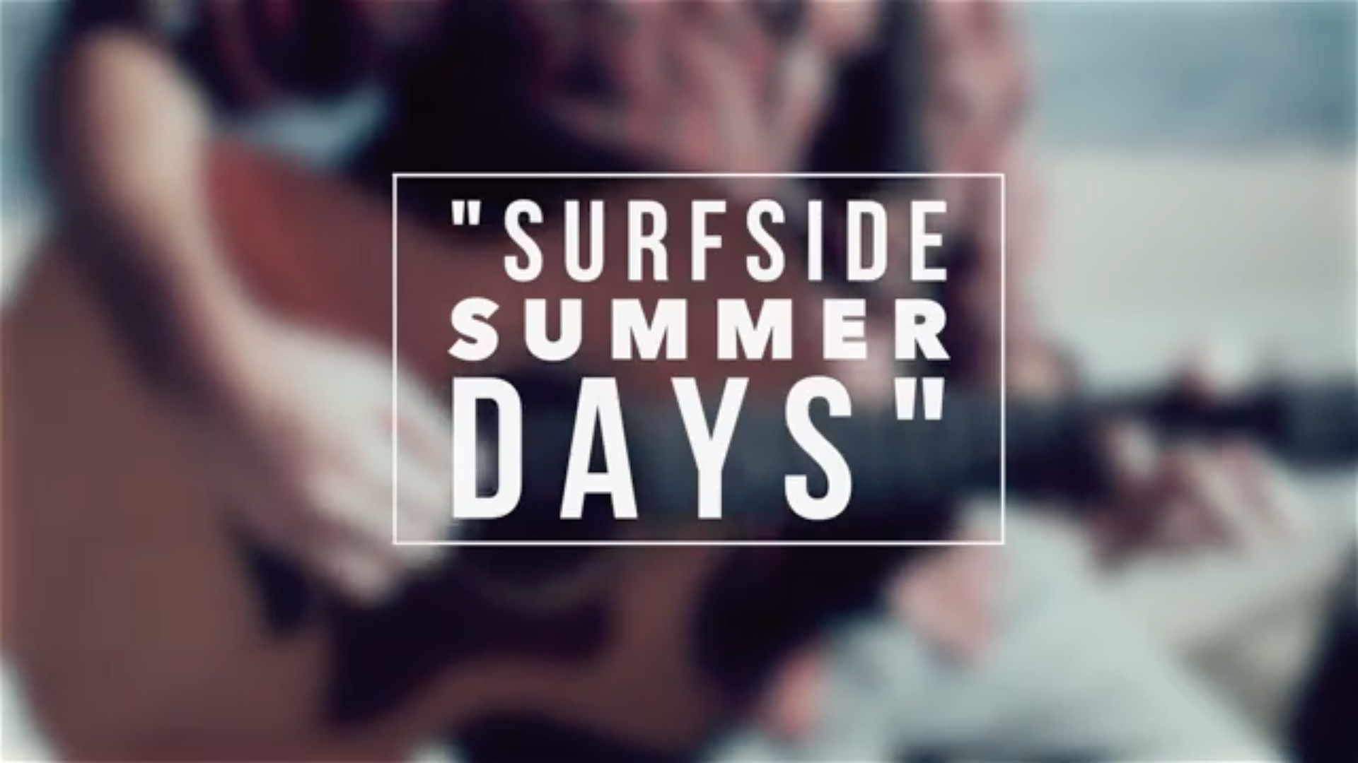 Surfside Summer Days  (acoustic)