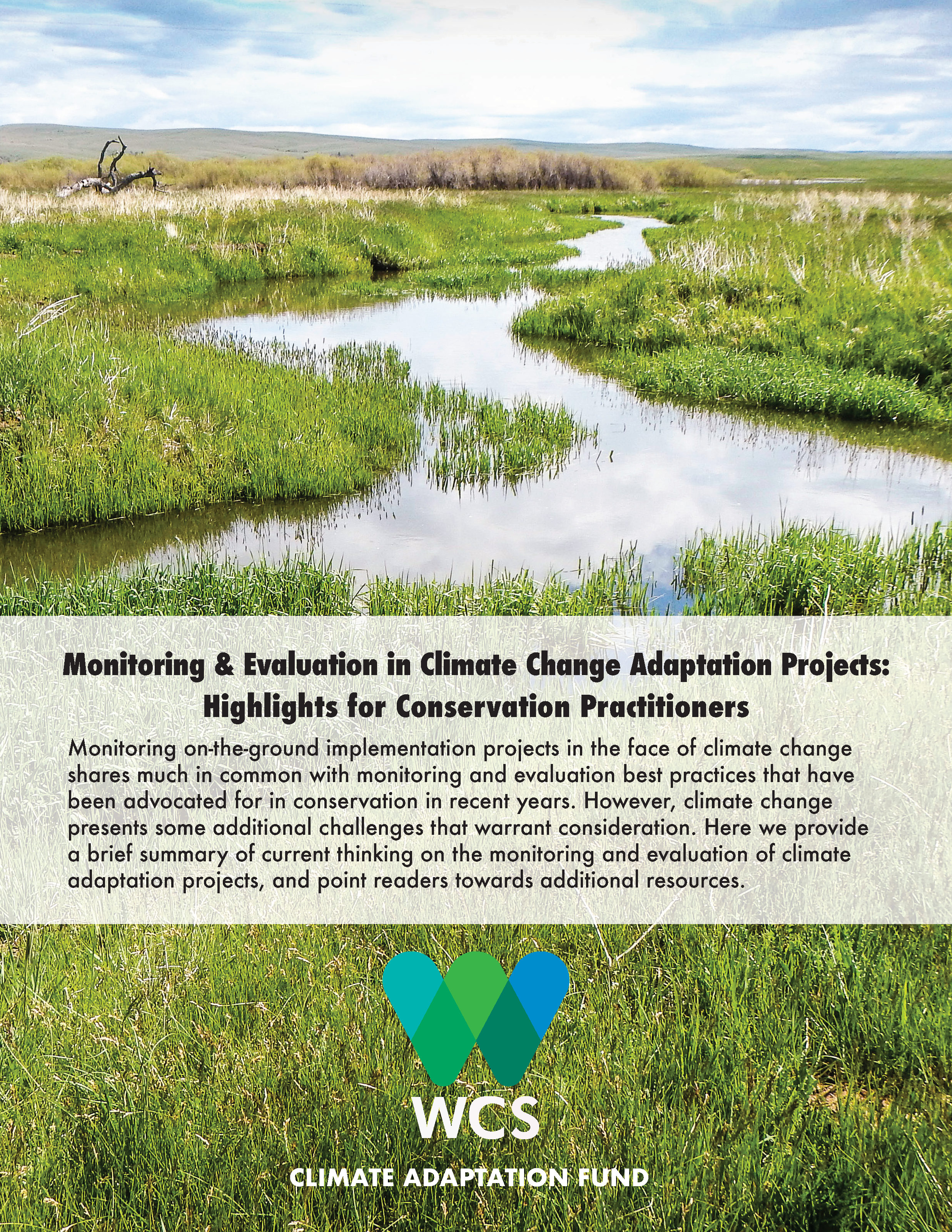 Monitoring & Evaluation Guide   A brief summary of current thinking on the monitoring and evaluation of climate adaptation projects and point readers toward additional resources.