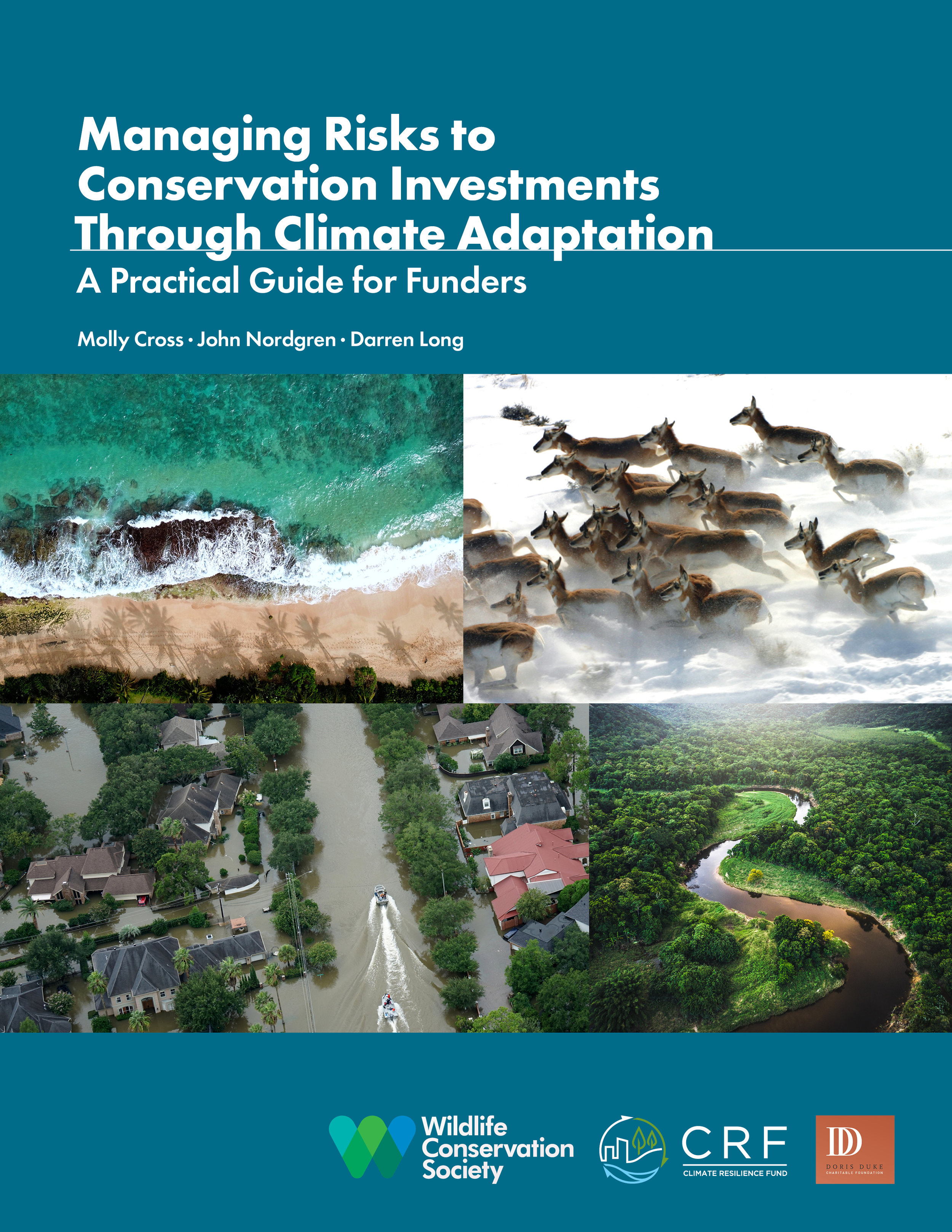 New Report for Conservation Funders! - As conservation funders, we need to insure that our financial investments remain durable and sustainable in the long-term given the impacts of climate change.Managing Risks to Conservation Investments Through Climate Adaptation is a report written by funders for funders. The climate is changing, and so should your conservation investment strategies. Learn how to make climate-smart grants and build the capacity of grantees in a changing world.
