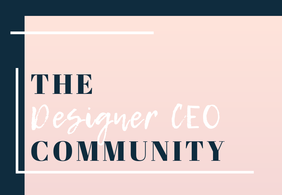 Join our community just for Designer CEOs