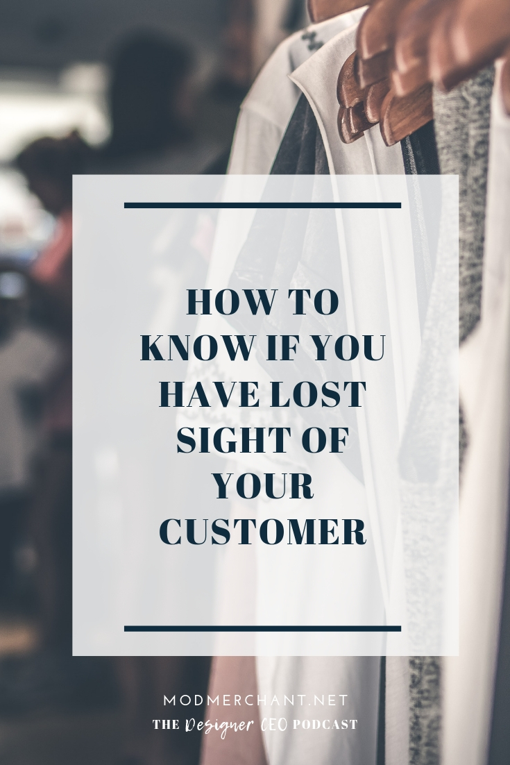 How to Know If You Have Lost Sight Of Your Customer