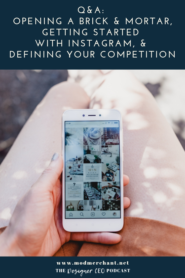 Designer CEO q and a brick & mortar, instagram, and defining your competition