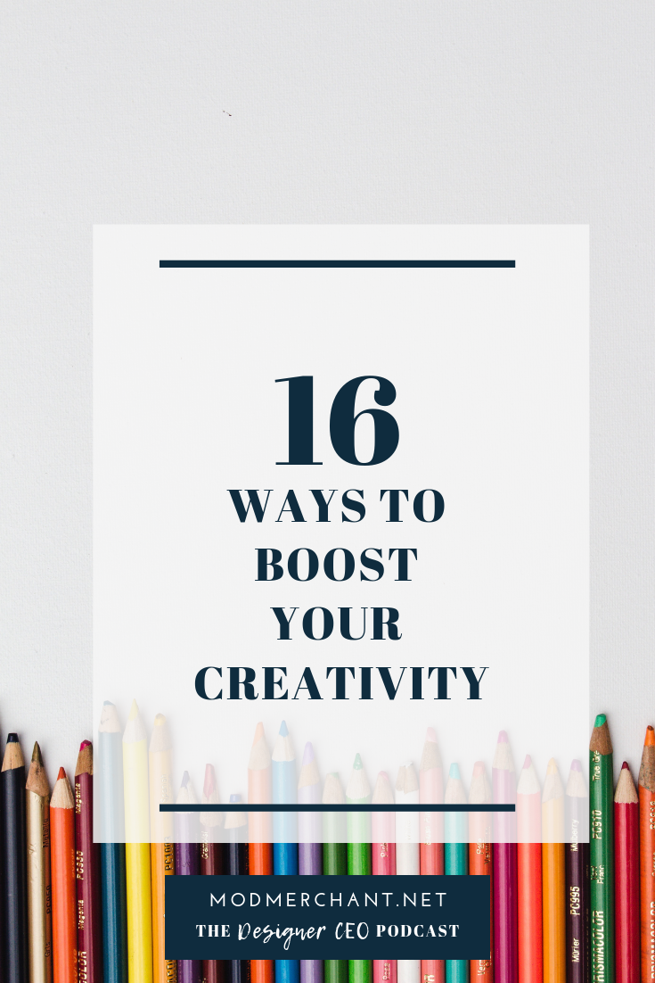 16 Ways To Boost Your Creativity