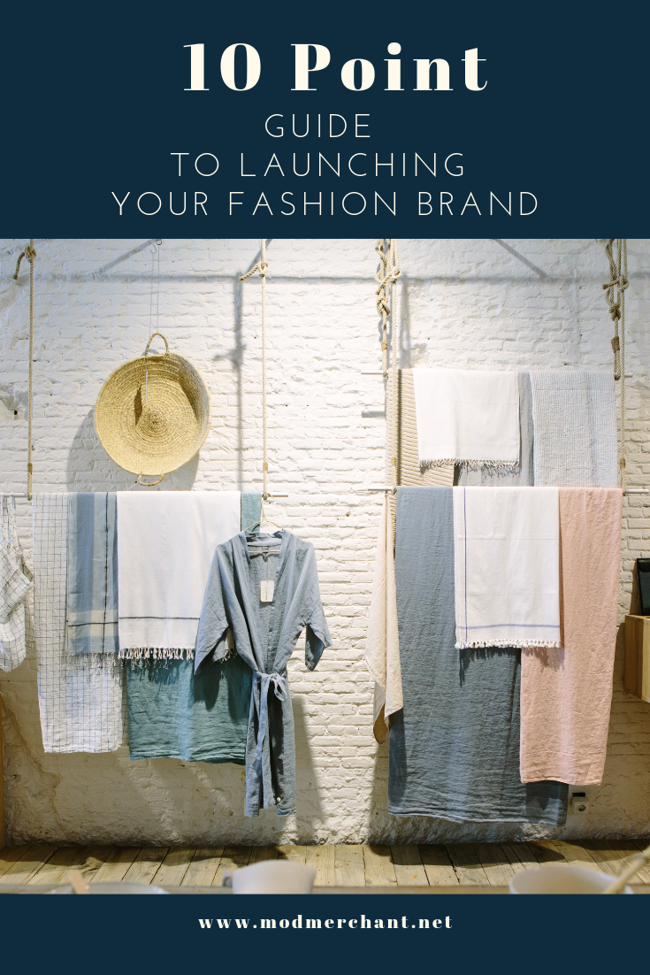 10 Point Guide to Launching Your Fashion Brand