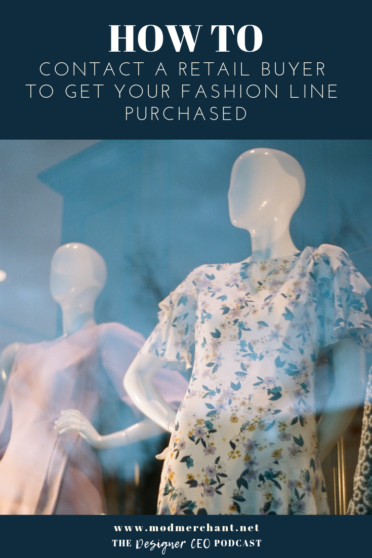 The Designer CEO Podcast - how to contact a retail buyer to get your fashion line purchased