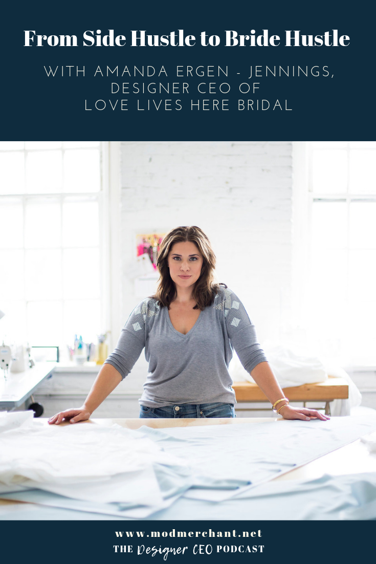 From Side Hustle to Bride Hustle with Amanda Ergen - Jennings, Designer CEO of Love Lives Here Bridal