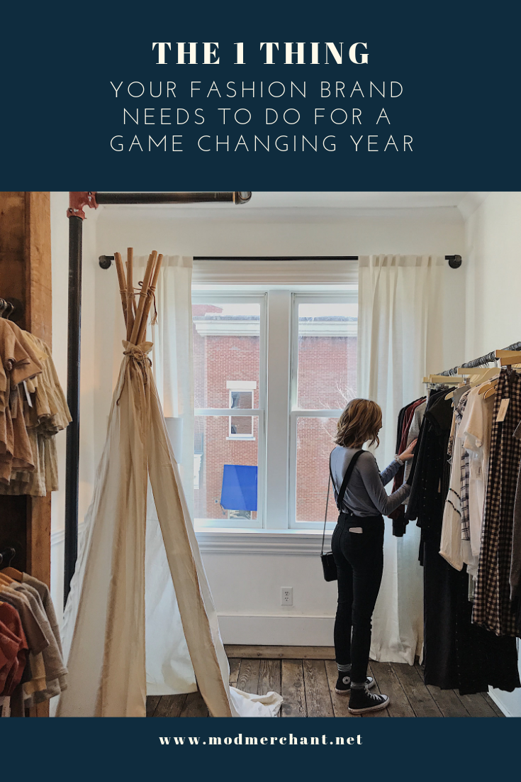 THE 1 THING YOUR FASHION BRAND NEEDS TO DO FOR A GAME CHANGING YEAR