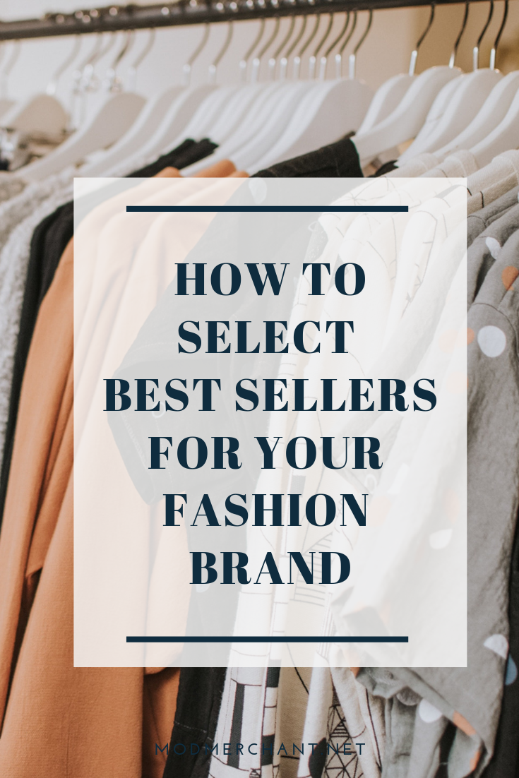 How to Select Best Sellers for Your Fashion Brand