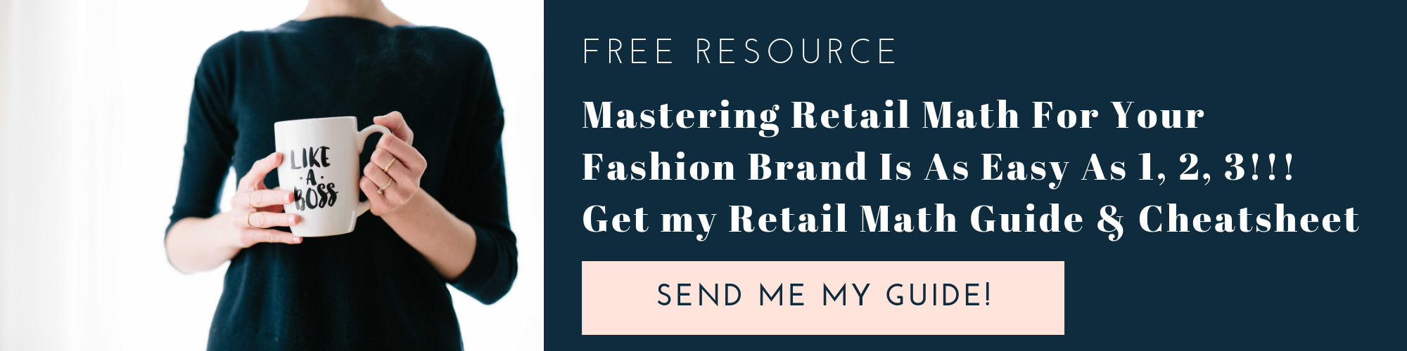 Mastering Retail Math for your fashion brand is easy. Get my Retail Math Guide and Cheatsheet