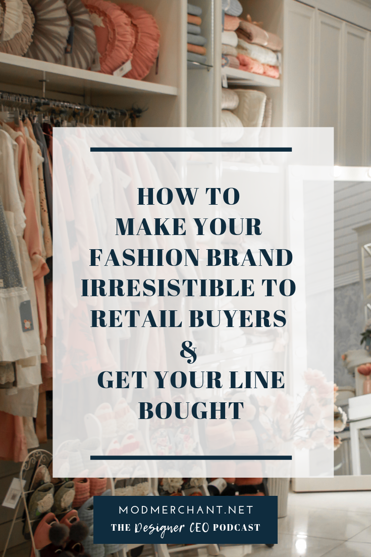 How to Make Your Fashion Brand Irresistible to Retail Buyers and Get Your Line Bought