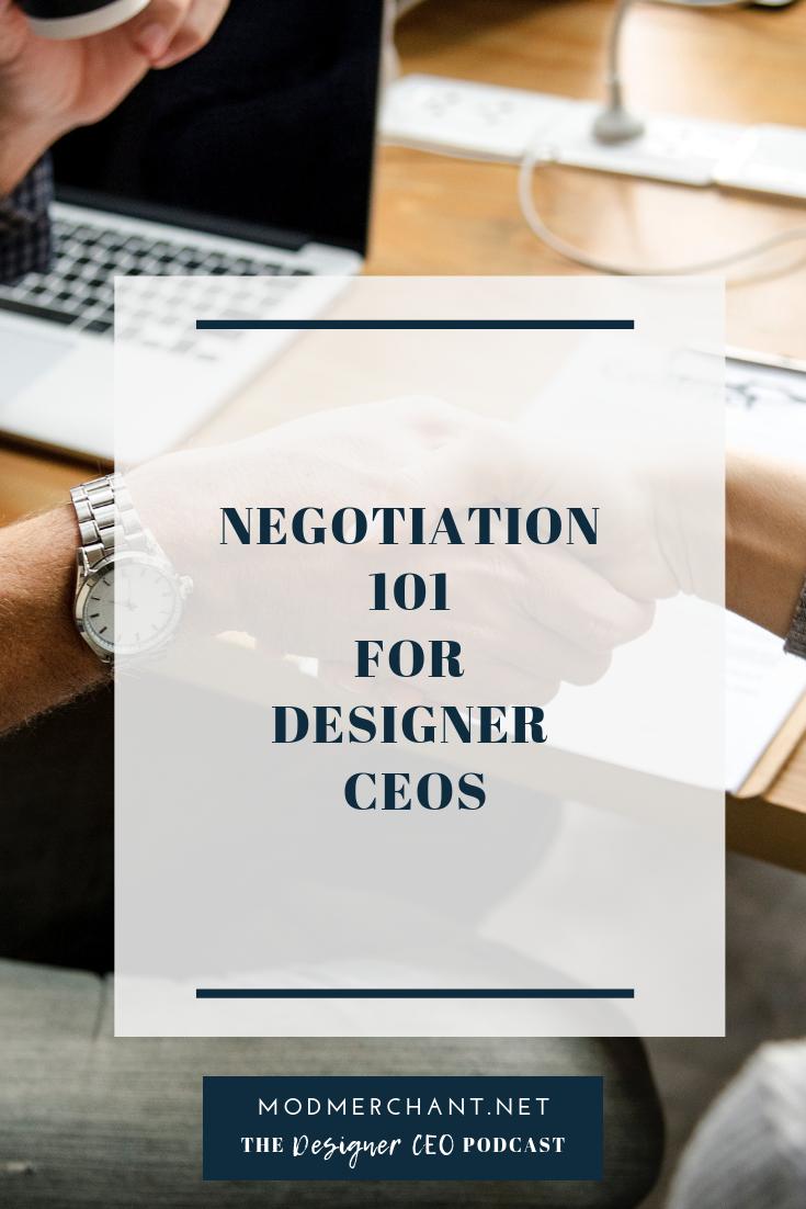 The Designer CEO Podcast - Negotiation 101 for Designer CEOs