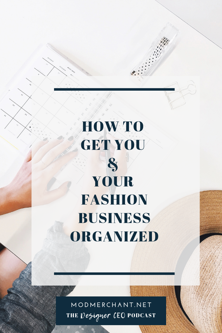 How to get you and your fashion business organized for Designer CEOs