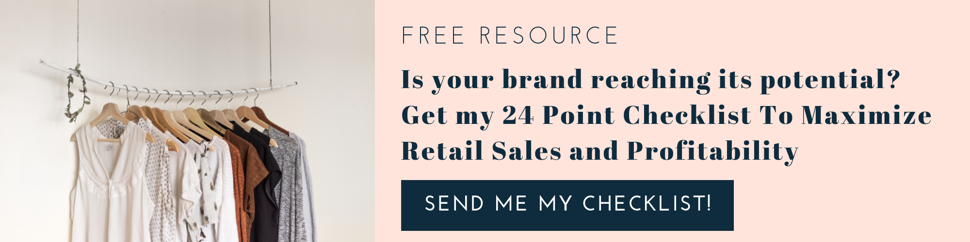 Download my 24 Point Checklist to Maximize Retail Sales & Profitability