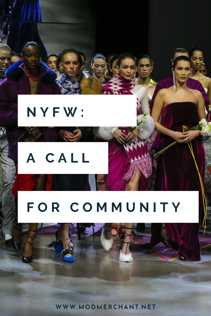 NYFW: A Call for Community - how fashion brands can leverage the power of community to develop brand loyal customers.
