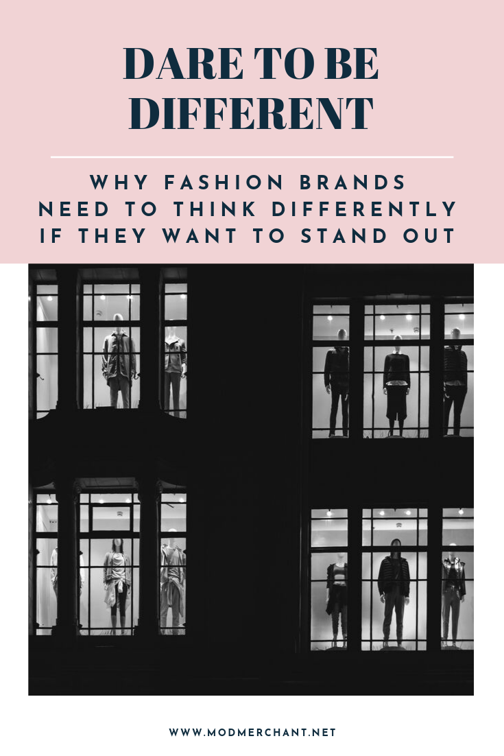 Dare to be Different - why fashion brands need to think differently if they want to stand out