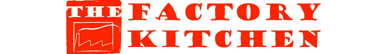 June 25 to June 30  Factory Kitchen, Open til Close  1300 Factory Place #101