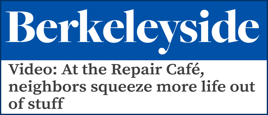 Click to see Berkeley Repair Café in action!