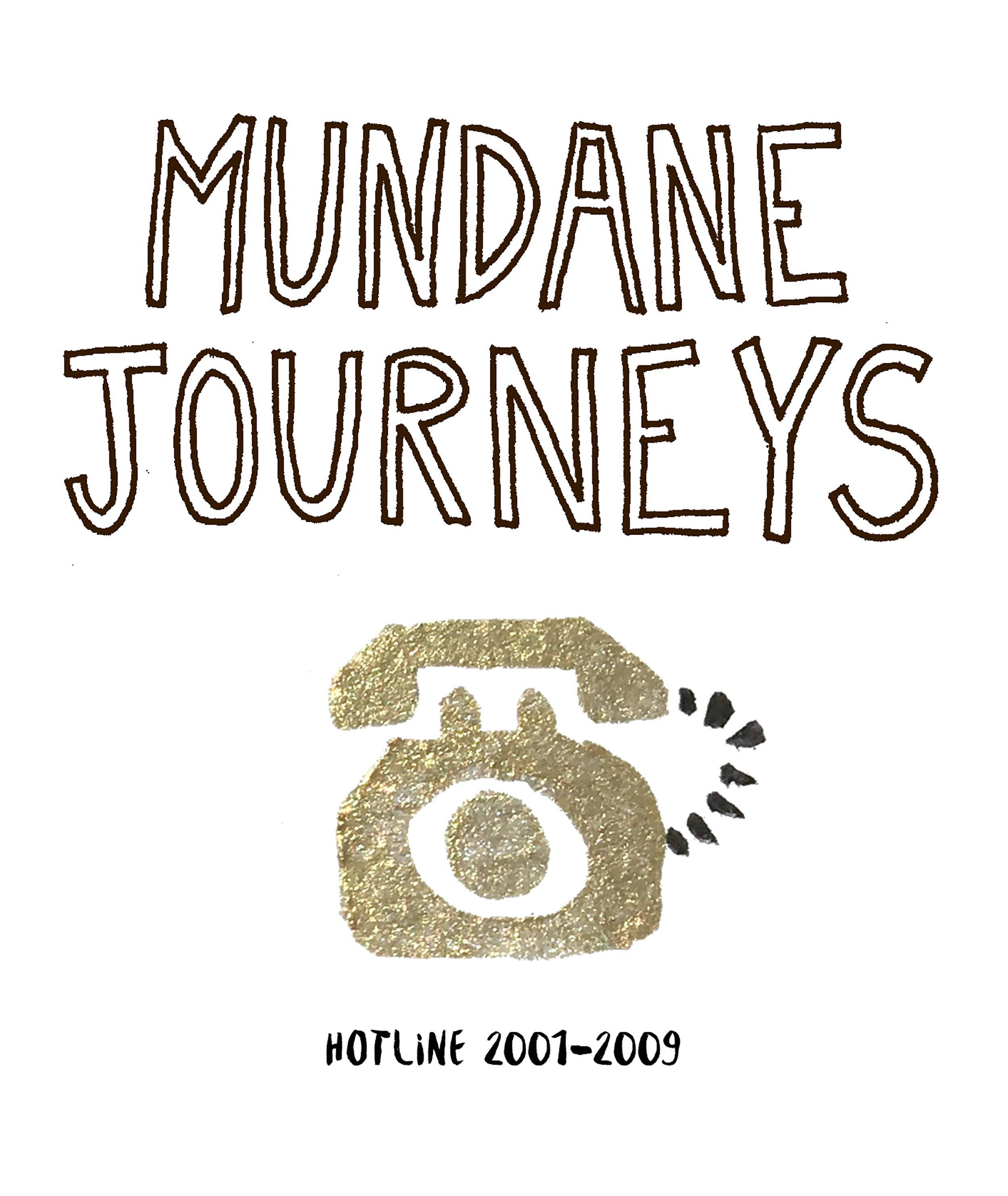 MUNDANE JOURNEYS HOTLINE