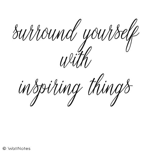 Surround Yourself with Inspiring Things.png