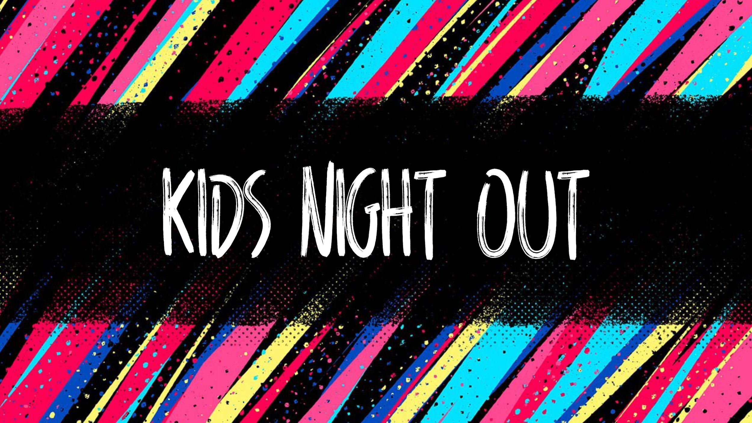 Kids Night Out - A monthly gathering of 4th and 5th graders.