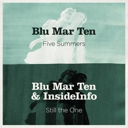 Blu Mar Ten & InsideInfo - Still The One