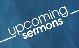 upcoming sermons.jpg