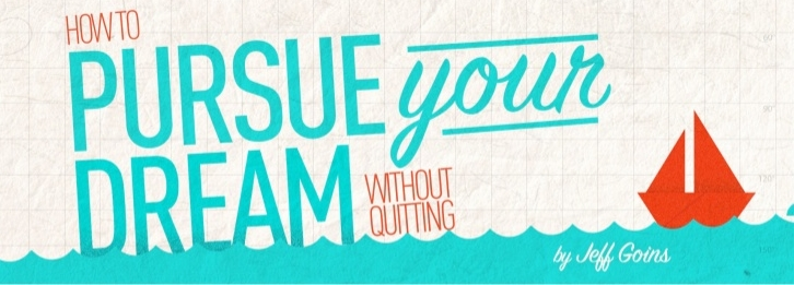 how-to-pursue-your-dream-without-quitting-1-728.jpg