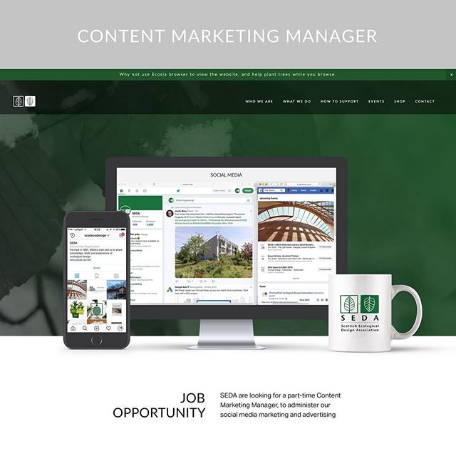 JOB OPPORTUNITY:  SEDA are looking for a part-time Content Marketing Manager to join our team. The post would suit someone with regular access to social media platforms and an enthusiasm for sharing and promoting ecological design.  Apply online: www.seda.uk.net/support