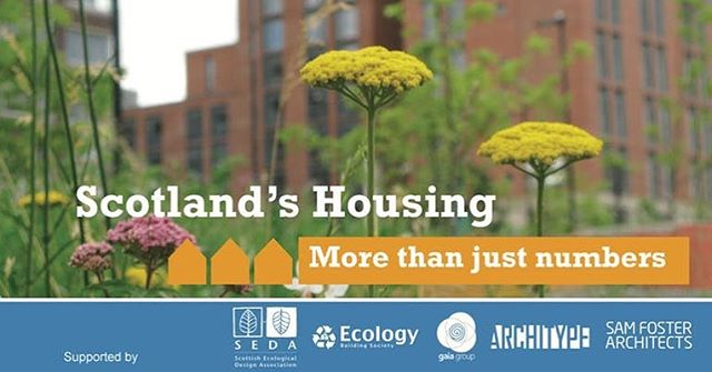 "An event focused on delivery of affordable, environmentally responsible housing.  Wednesday 22nd May 2019  09:30 – 16:45 GMT Radisson Blu Hotel, 80 High St, Royal Mile, Edinburgh EH1 1TH  For the last 60 years housing in Scotland has been driven by quantity. For the last 40 years housing in Scotland has been dominated by a small number of volume housebuilders. In the last 20 years there has been growing dissatisfaction with the lack of affordable, environmentally benign and future-proofed social housing in Scotland. This concern is widespread amongst central government, local government, the many agencies that this affects, and communities. Meanwhile rents, buy-to-lets and homelessness continue to rise.  Many people want and need affordable, future proofed housing that addresses 21st-century issues – in particular environmental and demographic changes. Many more are appalled at the wrong kind of housing in the wrong place, the eating up of green belt by housing that imposes outdated transport solutions at costs unaffordable to many, and their increasing environmental and social impacts. Concerns about climate change are vital aspects of future proofing, as is the aging population.  In Germany and Switzerland, where homelessness was once a major concern, there has been a commitment to see housing as an underpinning right and essential foundation of a healthy society. There are numerous projects from which Scotland could potentially learn a great deal. However, the innovations they illustrate are widely perceived as ""too difficult"" to achieve in Scotland.  Scotland's housing – More than just numbers will address the perception that a right to affordable, future-proofed housing ""would never work here"" by providing a forum in which to debate what we need to do to make it work here. It will look to the advice and experience of leaders in this field, and to agree the institutions, mechanisms and actors that need to be put in place to overcome the current barriers."
