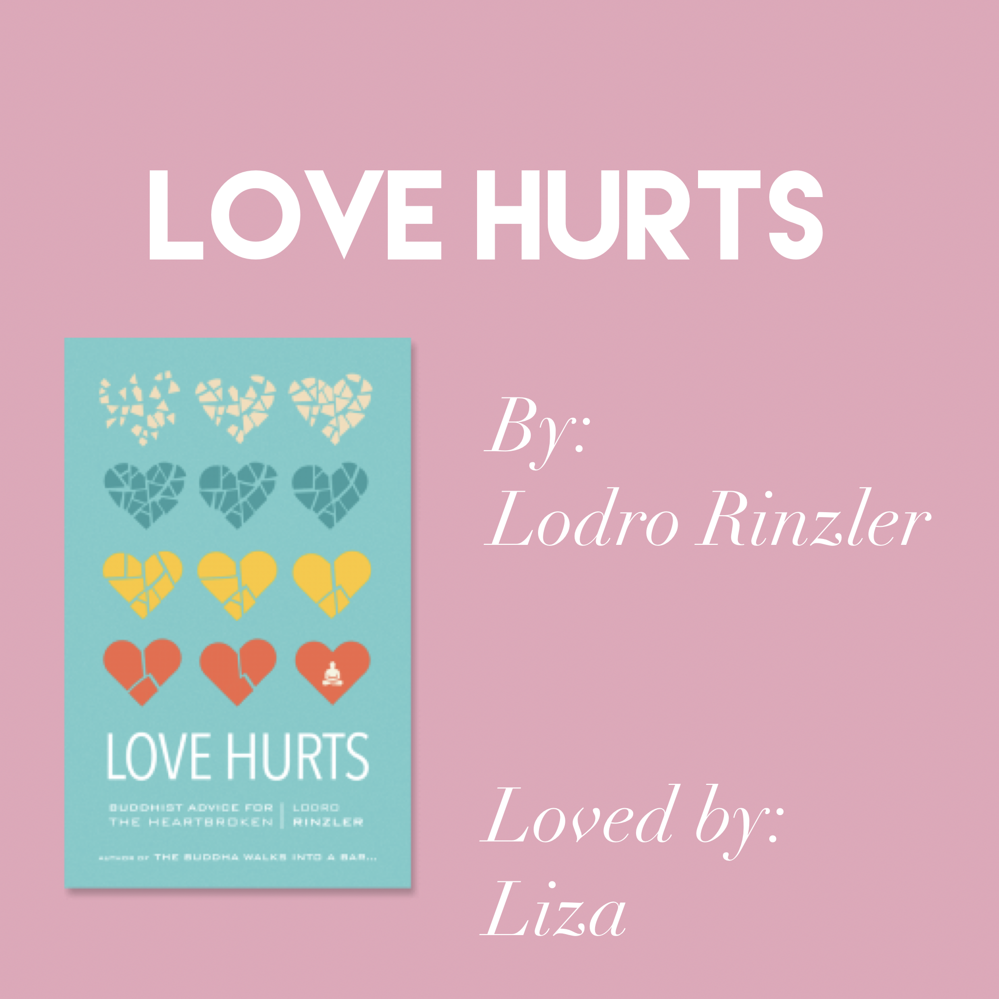 'Love Hurts' by Lodro Rinzler // Loved by Liza