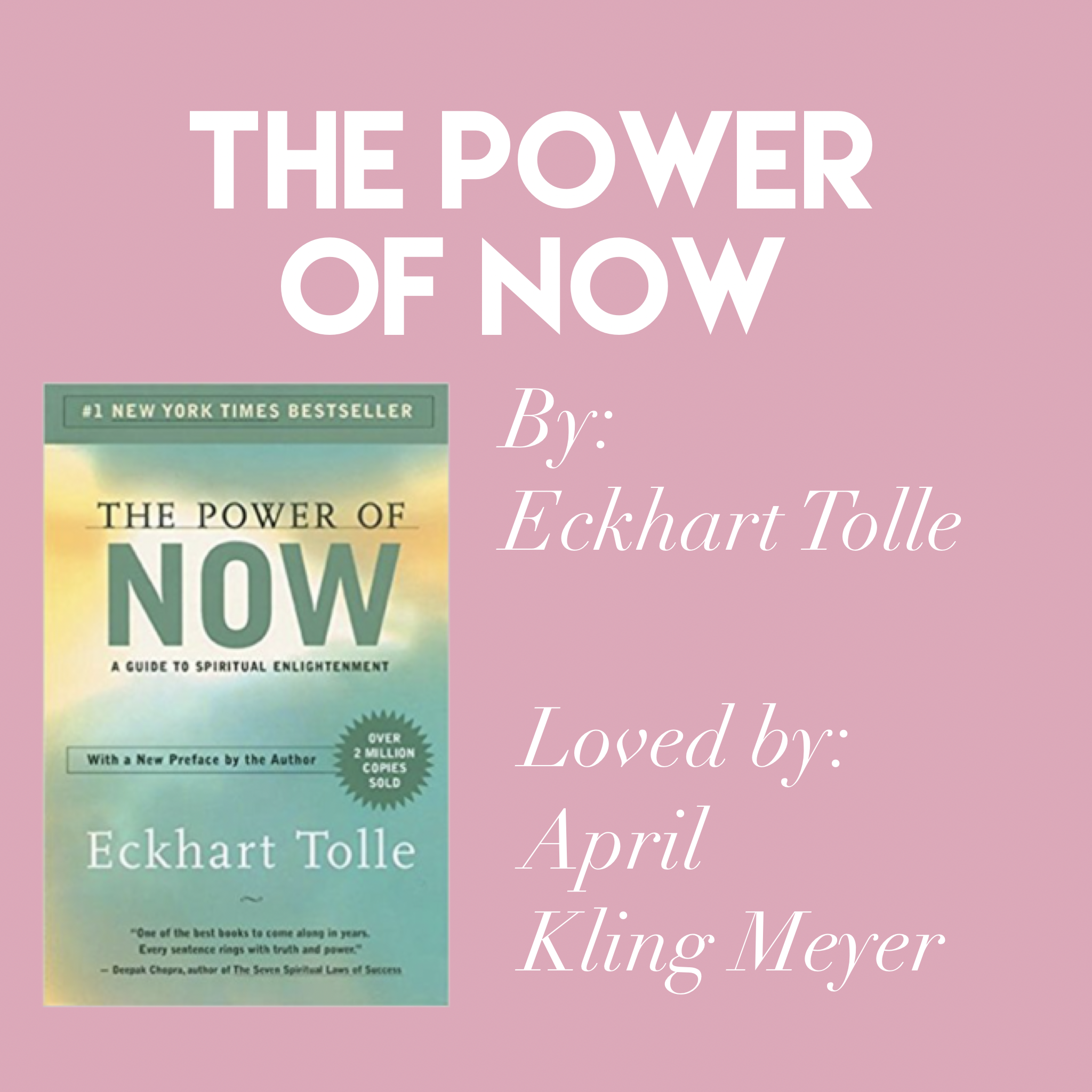 'The Power of Now' by Eckhart Tolle // Loved by April Kling Meyer