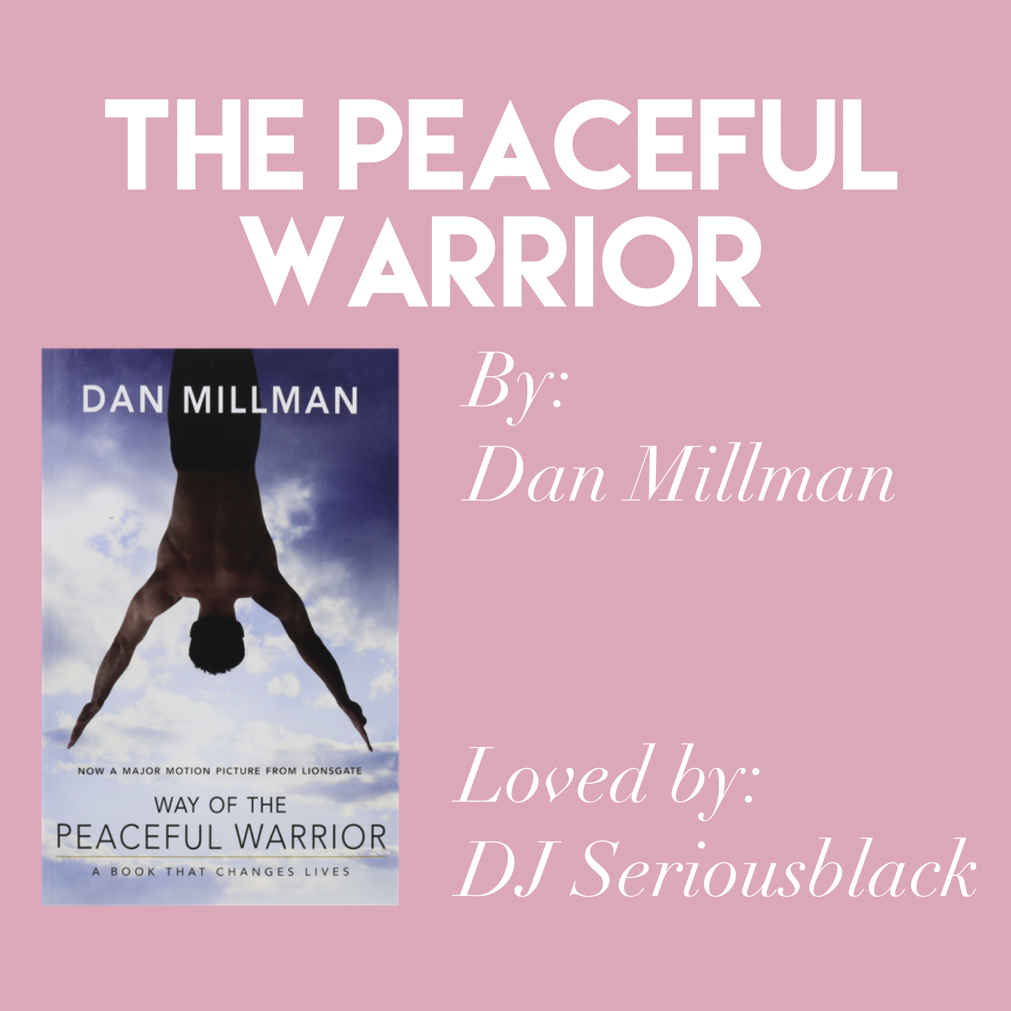'The Peaceful Warrior' by Dan Millman // Loved by DJ Seriousblack
